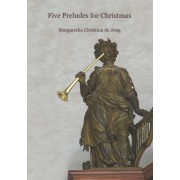 Five Preludes for Christmas for Organ