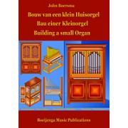 Bouw van een klein Huisorgel / Bau einer Kleinorgel / Building a small Organ