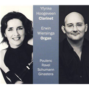 Poulenc - Ravel - Schumann - Ginastera (Clarinet & Organ) - Hoogeveen & Erwin Wiersinga, Yfynke