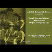 Orgel-Kompositionen/Orgelwerken/Organ Compositions - Hesse, Adolf Friedrich (1809-1863)